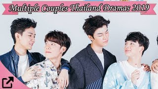 Top 25 Multiple Couples Thailand Dramas 2019