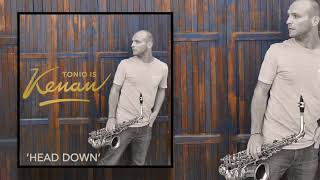 Tonio is Kenan - 'Head Down' (Official Audio)