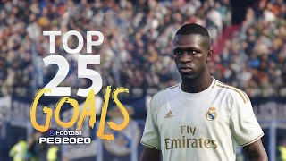 PES 2020 - TOP 25 GOALS | HD