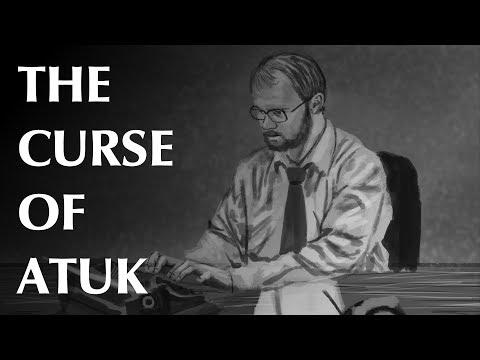 The Curse of Atuk
