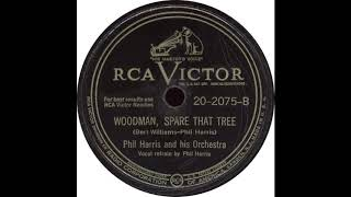 RCA Victor 20 2075 B - Woodman, Spare That Tree - Phil Harris and his Orchestra