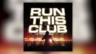Run This Club: The Album - Out Now - Mini DJ Mix Official