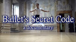 Ballet's Secret Code - a documentary (six key principles of Classical Ballet)