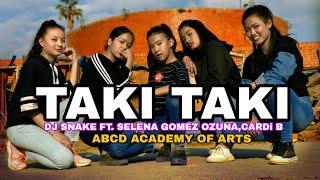 TAKI TAKI - DJ Snake ft Ozuna, Selena Gomez, Cardi B Dance Abcd Academy of arts- Dance cover