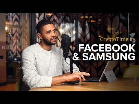 Samsung S10 Crypto Wallet and Facebook Coin - Tech Giants Bet on Blockchain - CryptoTime Ep. #5