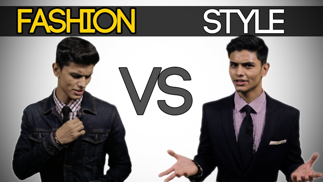 Fashion Vs Style Can You Mix And Match Style And Fashion Mayank Bhattacharya Youtube