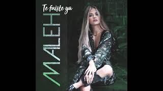 ¨TE FUISTE YA¨ (versión POP-URBANA) - MALEH
