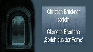 """Clemens Brentano – """"Sprich aus der Ferne"""""""