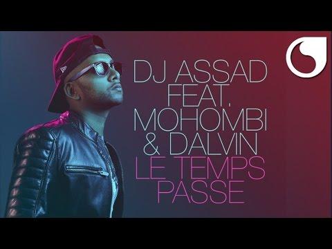 DJ Assad feat. Mohombi & Dalvin - Le Temps Passe (2016)