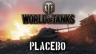 World of Tanks - Placebo