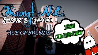 Haunt ME Commentary! Season 2 Episode 1 (Ace of Swords)