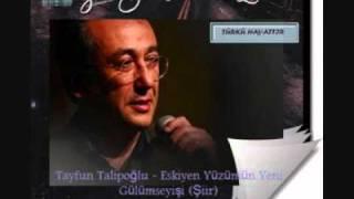 Tayfun Talipoğlu   Eskiyen Yüzümün Yeni Gülümseyişi Şiir
