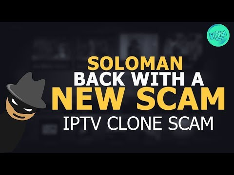 Kodi Community News - Soloman Back With Another IPTV Scam IPTV CLONE OF A IPTV CLONE OF A Crap IPTV