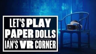 Let's Play Paper Dolls PSVR - Ian's VR Corner