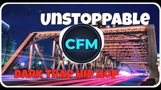 Royalty Free Music | No Copyright Dark Trap Hip Hop Beat  - Unstoppable (Prod by. MGJ)