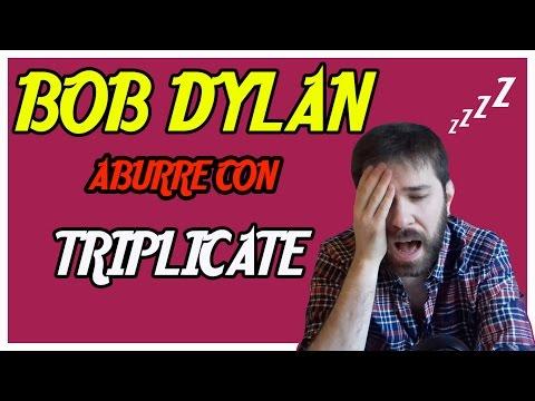 Bob Dylan nos Aburre con Triplicate