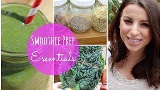 How To Make A Smoothie | Smoothie Prep Essentials