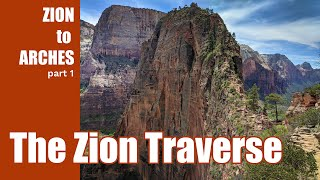 Hiking Zion to Arches //01: The Zion Traverse