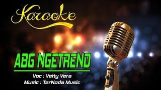 Download Mp3 Karaoke Abg Ngetrend - Vetty Vera