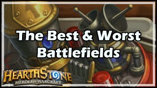 [Hearthstone] The Best & Worst Battlefields