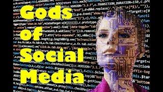 Gods of Social Media