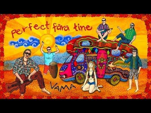 VAMA - Perfect fără tine [Official Video]