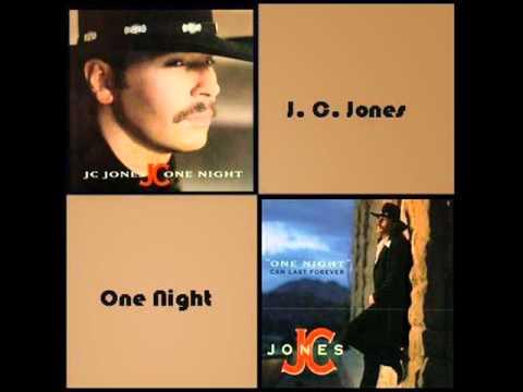 J  C  Jones   One Night