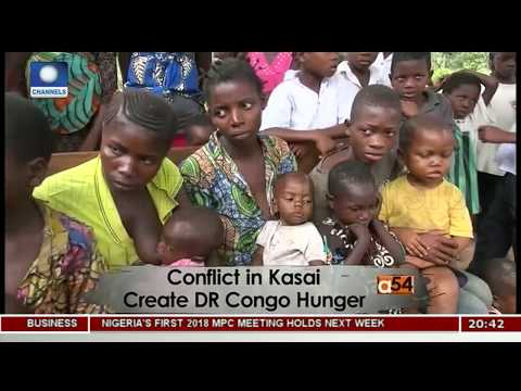 Conflict In Kasai Create DR Congo Hunger |Africa 54|