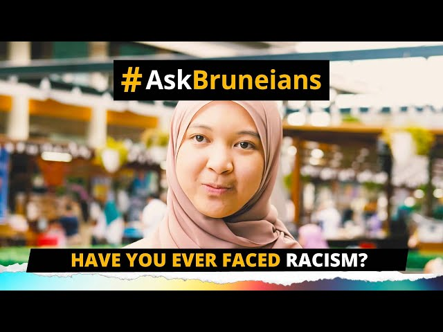 #AskBruneians: Have you ever faced racism?