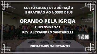 Culto Solene de Adoração e Gratidão ao nosso Deus das 16 horas
