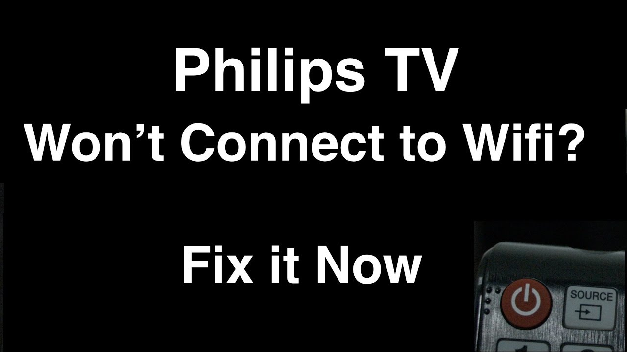 Philips Smart Tv Won T Connect To Wifi