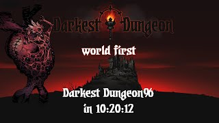 [World First] Darkest Dungeon% Speedrun in 10:20:12 [former World Record]