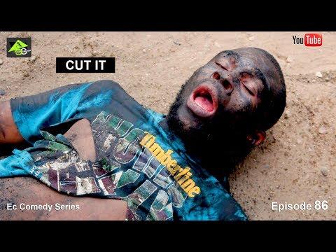 CUT IT (Ec comedy series) (Episode 86)