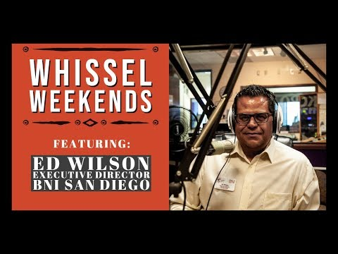 Ed Wilson from BNI San Diego Talks the Power of Networking | Whissel Weekends