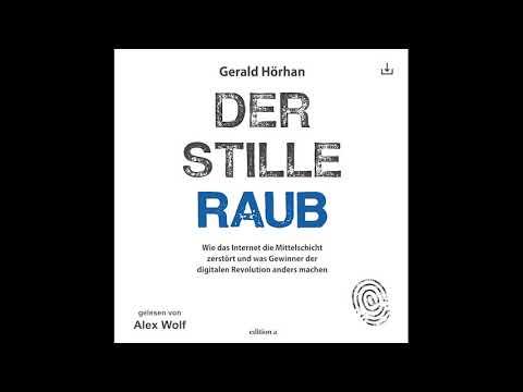 Der stille Raub: Wie das Internet die Mittelschicht zerstört und was Gewinner der digitalen Revolution anders machen YouTube Hörbuch auf Deutsch