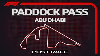 F1 Paddock Pass: Post-Race At The 2019 Abu Dhabi Grand Prix