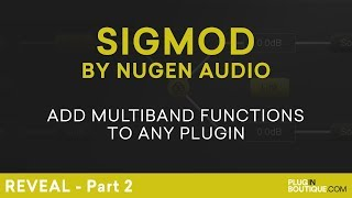 Nugen Audio Sigmod | Add Multiband Functionality To Any Plugin Tutorial | Part 2