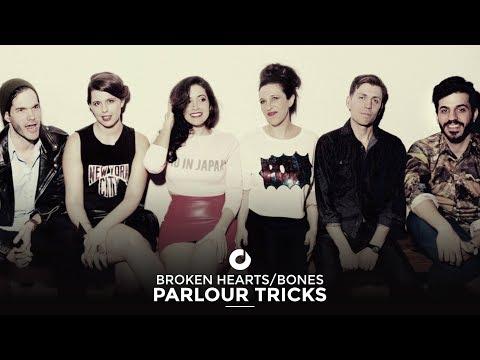 Parlour Tricks - Broken Hearts/Bones