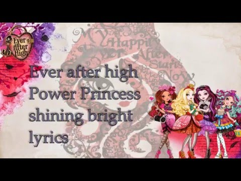 Ever after High - Power Princess Shining Bright (Lyrics)