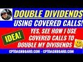See how I DOUBLE my DIVIDENDS using Covered Calls and Cash Secured Puts (retirement 2018)