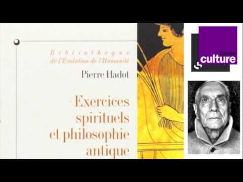 La culture de soi: exercices spirituels et philosophie antique avec Pierre Hadot