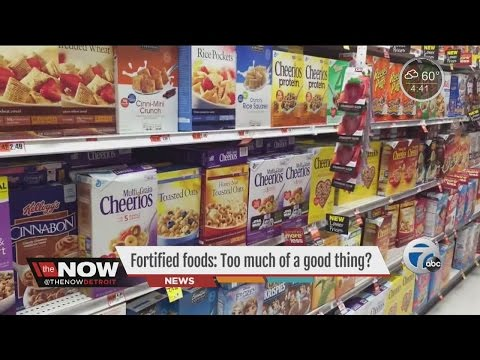 Fortified foods: Too much of a good thing?