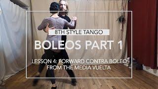 Boleos Part 1 Lesson 4: The Forward Contra Boleo from the Media Vuelta