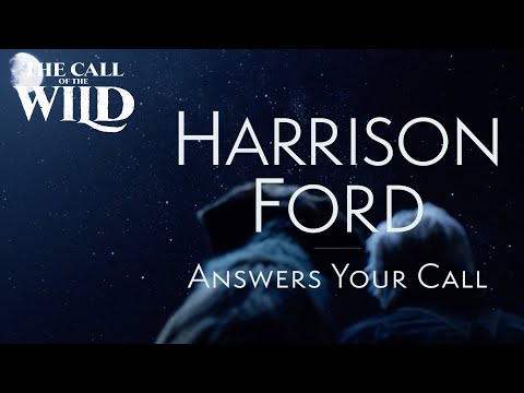 The Call of the Wild | Harrison Ford Answers Your Call