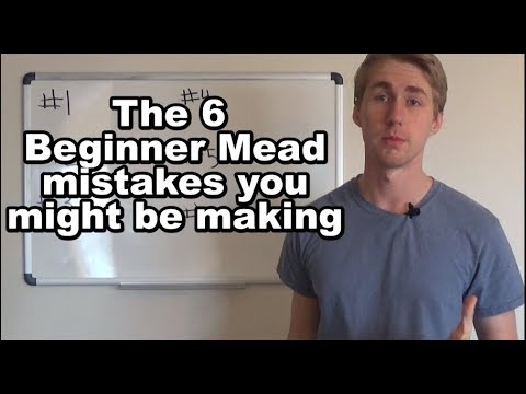 6 Mead Mistakes You Might Be Making