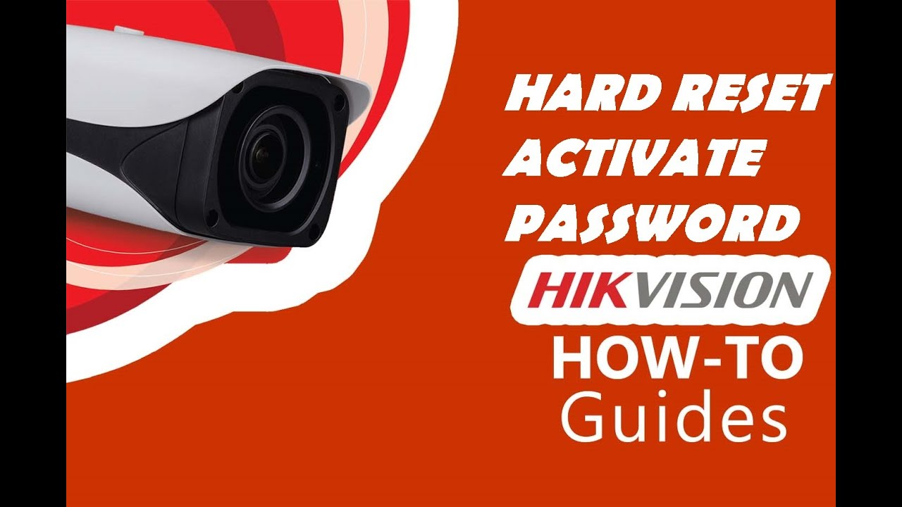 Hikvision IP Camera Reset and Activate Each Point Detailed Explain ...