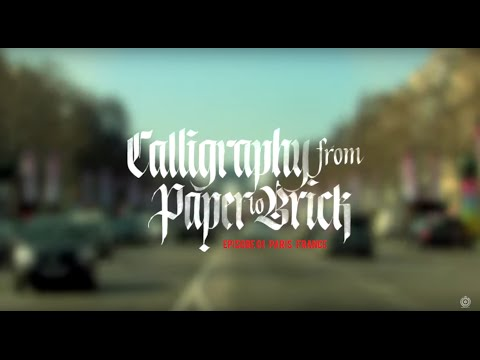 Calligraphy From Paper To Brick - Episode 01 - Paris, France - Documentary 2016