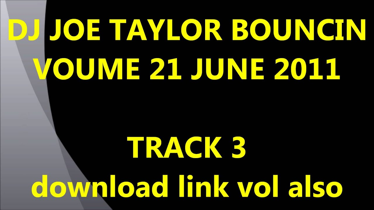 Download DJ JOE TAYLOR BOUNCIN VOL 21 TRACK 3