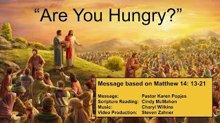 "2 August 2020 - Communion Service: ""Are You Hungry?"""