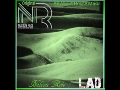 Nelson Reis - All About House Music - OUT NOW - LAD Publishing & Records